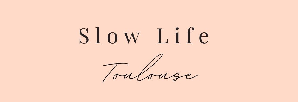 Slow Life Toulouse